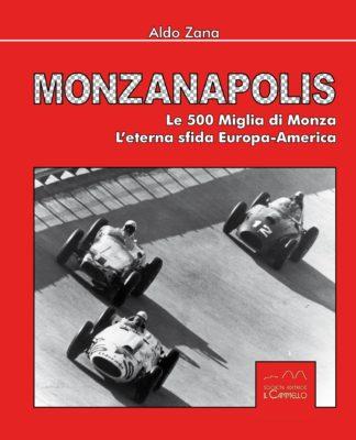Monzanapolis – Le due 500 Miglia di Monza, l'eterna sfida Europa-America